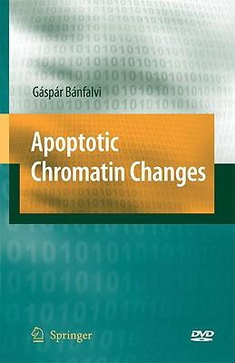 Apoptotic Chromatin Changes By Banfalvi, Gaspar